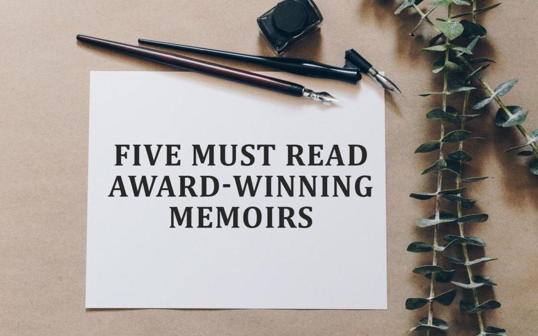 Five Must Read Award-winning Memoirs