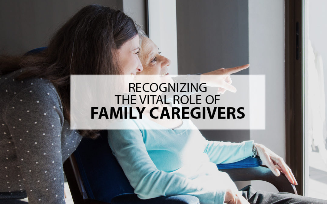 Recognizing the Vital Role of Family Caregivers