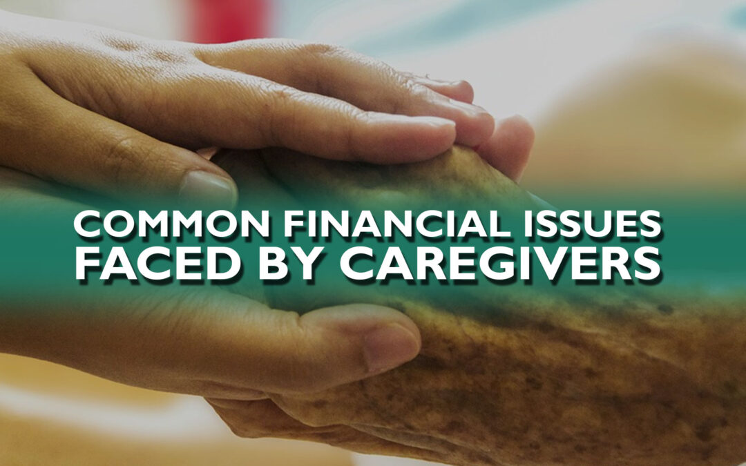 Common Financial Issues Faced By Caregivers