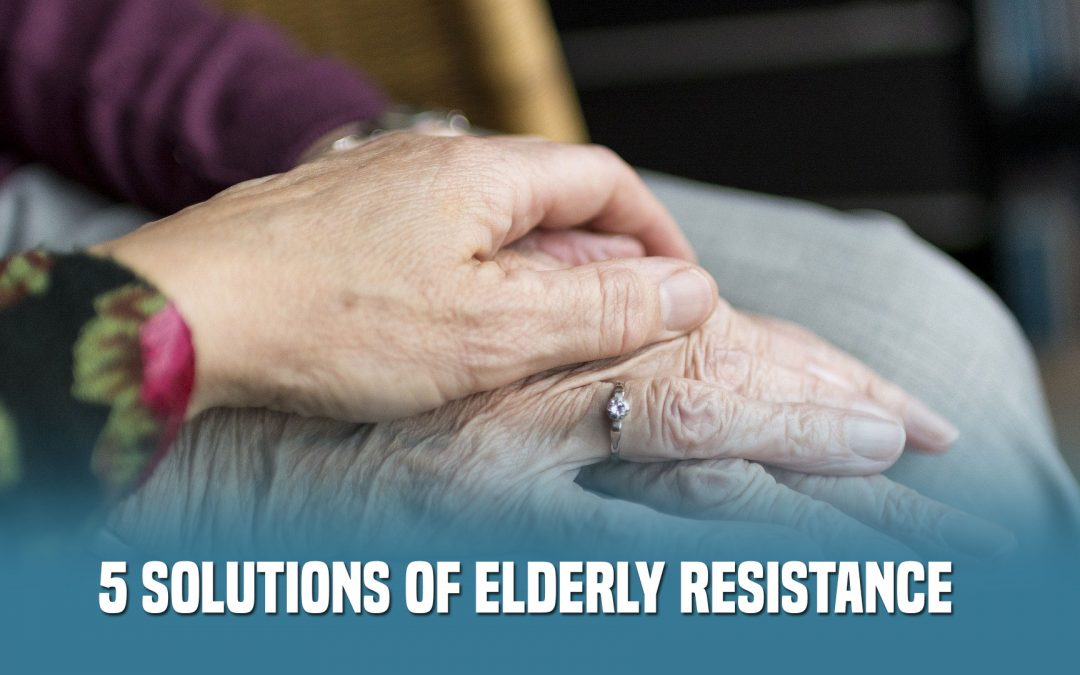 5 Solutions of Elderly Resistance