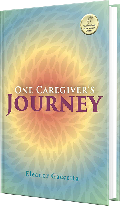 One Caregiver_s Journey by Eleanor Gaccetta